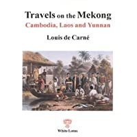 Travels on the Mekong in Cambodia, Laos and Yunnan