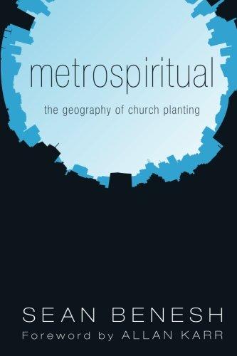 Metrospiritual: The Geography of Church Planting