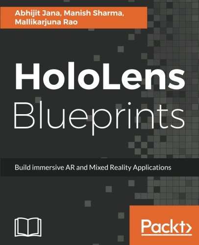 Read Online HoloLens Blueprints: Build immersive AR and Mixed Reality Applications pdf