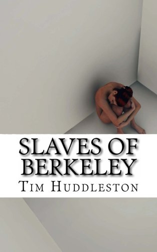 Buy Slaves of Berkeley: The Shocking Story of Human