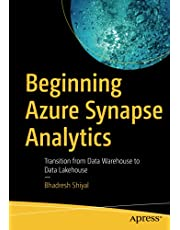 Beginning Azure Synapse Analytics: Transition from Data Warehouse to Data Lakehouse
