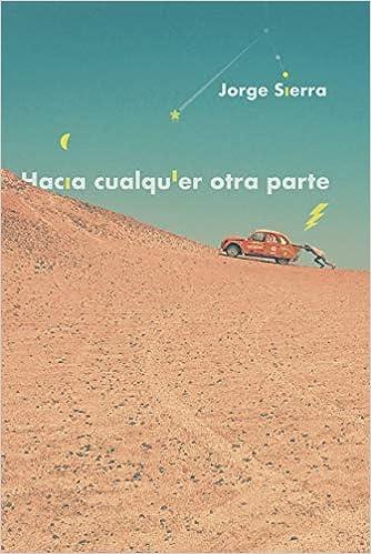 Hacia Cualquier Otra Parte por Jorge Sierra García epub