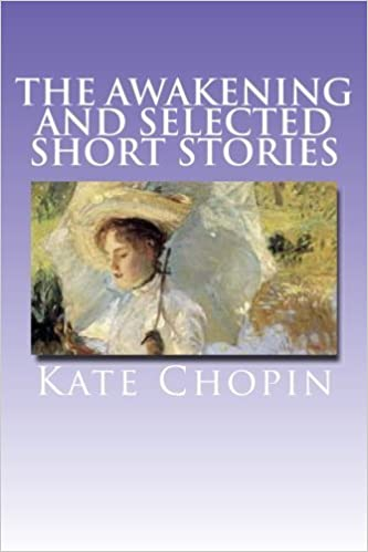 The Awakening and Selected Short Stories by Kate Chopin (2015-08-01)