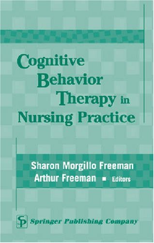 Read Online By Sharon Morgillo Freeman - Cognitive Behavior Therapy in Nursing Practice: 1st (first) Edition ebook