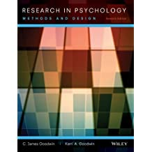 Research In Psychology: Methods and Design by Goodwin, C. James, Goodwin, Kerri A. (2012) Hardcover