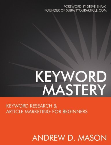Keyword Mastery: Keyword Research & Article Marketing For Beginners by Andrew Mason 2012-07-04: Amazon.es: Andrew Mason: Libros
