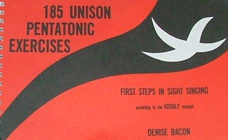185 Unison Pentatonic Exercises: First Steps in Signt-Singing Using Sol-Fa and Staff Notation According to the Kodaly Co