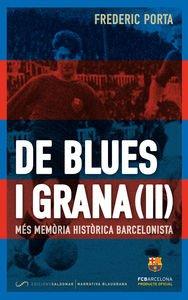 Descargar Libro De Blues I Grana : Més Memòria Històrica Barcelonista Frederic Porta