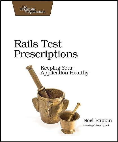 Rails test prescriptions pragmatic programmers noel rappin rails test prescriptions pragmatic programmers 1st edition fandeluxe Images