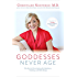 Goddesses Never Age: The Secret Prescription for Radiance, Vitality, and Well-Being