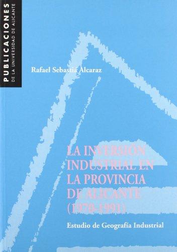 Descargar Libro La Inversión Industrial En La Provincia De Alicante R. Sebastià Alcaraz