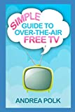 Simple Guide to Over-the-Air Free TV