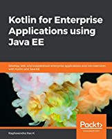 Kotlin for Enterprise Applications using Java EE Front Cover