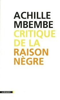 Critique de la raison nègre par Mbembe