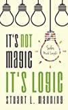 It's Not Magic It's Logic: Sales Made Simple!