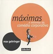 Maximas E Minimas Da Comedia Corporativa