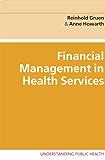 Financial Management In Health Services (Understanding Public Health)