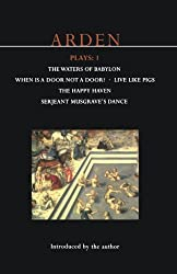 John Arden Plays: 1: The Waters of Babylon, When is a Door not a Door?, Live Like Pigs, The Happy Haven, and Serjeant Musgrave's Dance (World Classics) (v. 1)