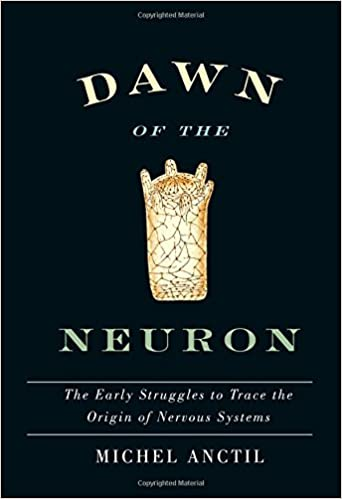 Amazon dawn of the neuron the early struggles to trace the dawn of the neuron the early struggles to trace the origin of nervous systems 1st edition fandeluxe Choice Image