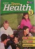 Teen Health Course 3 California Edition