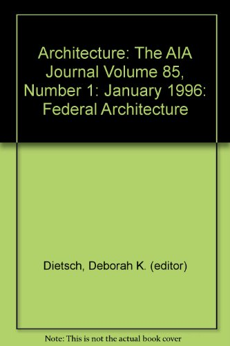 Architecture: The AIA Journal Volume 85, Number 1: January 1996: Federal Architecture