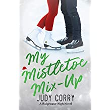 My Mistletoe Mix-Up (Ridgewater High Romance Book 5)