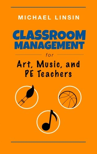 Classroom Management for Art, Music, and PE -