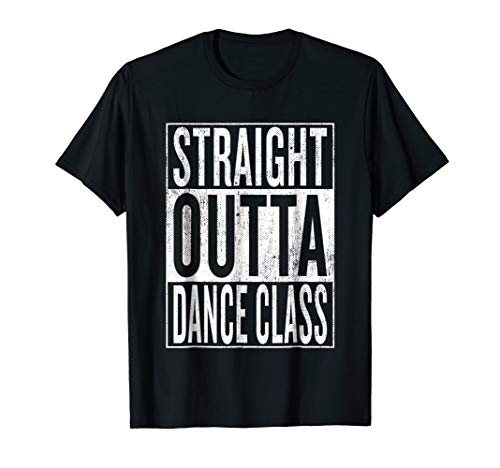 Straight Outta Dance Class | Great Dancer & Dancing Shirt (Mens Dance Clothing)