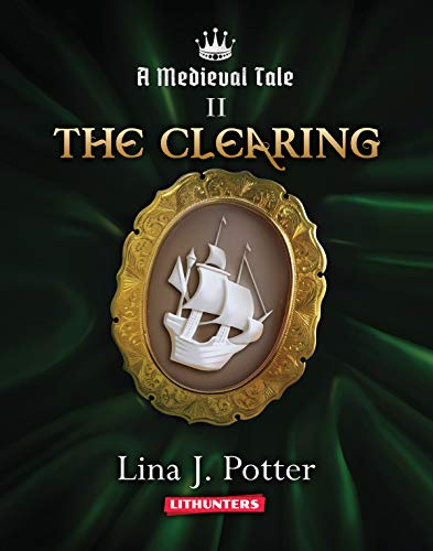 The Clearing: A Strong Woman in the Middle Ages (A Medieval Tale Book 2) by [Potter, Lina J.]
