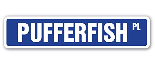 PUFFERFISH Street Sign poisonous japanese food fish fisherman | Indoor/Outdoor | 18