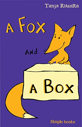 A Fox and a Box: Short fun stories for new readers (Simple Books Book 1)