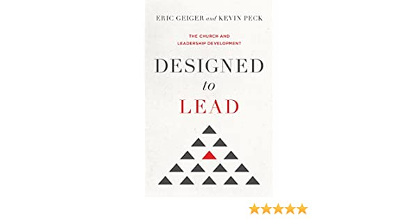 Designed To Lead The Church And Leadership Development Ebook Eric