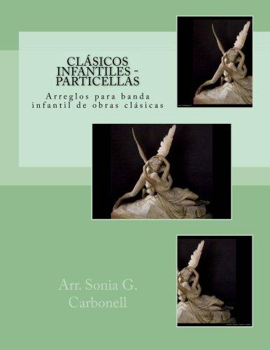 Clasicos infantiles - Particellas: Arreglos para banda infantil de obras clasicas (Conciertos infantiles) (Volume 2) (Spanish Edition) [Arr. Sonia G. Carbonell] (Tapa Blanda)