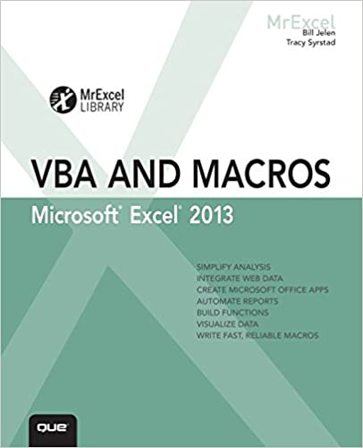 Excel 2013 VBA and Macros (MrExcel Library): Bill Jelen