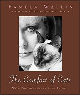 The Comfort Of Cats Wallin Pamela 9781591021322 Amazon Com Books