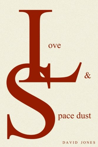 Love Dust - Love And Space Dust