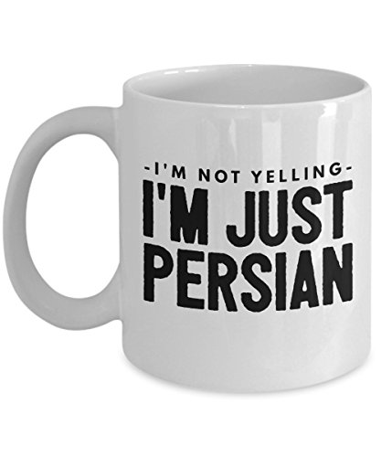 (Funny Persian Coffee Mug - Persian Pride Mug - I'm Not Yelling I'm Just Persian - Persian Mom or Persian Dad Gift - Perfect Father's Day or Mother's Day Gift)