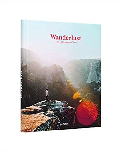 Book's Cover of Wanderlust: Hiking on Legendary Trails [Idioma Inglés]: A Hiker's Companion (Inglés) Tapa dura – Ilustrado, 29 junio 2017