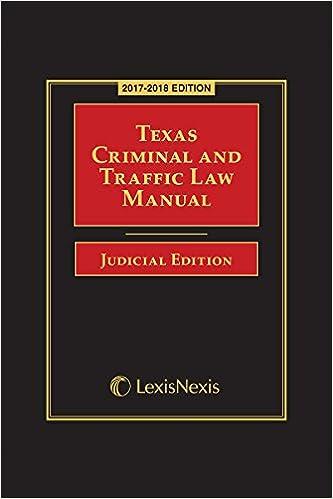 Texas Criminal and Traffic Law Manual Judicial Edition, 2017-2018 Edition