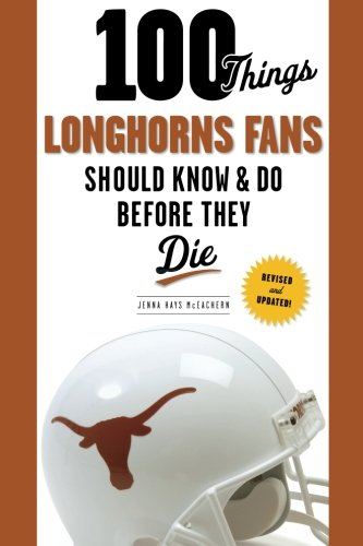 Download 100 Things Longhorns Fans Should Know & Do Before They Die (100 Things...Fans Should Know) pdf epub