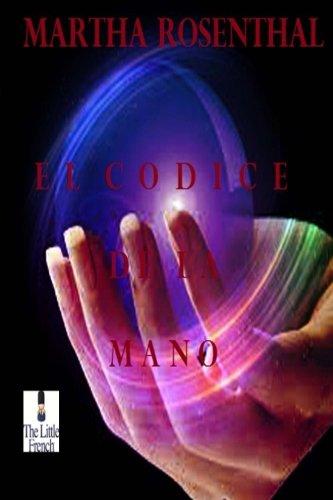 El Codice de la Mano: Todo está en tus Manos (Spanish Edition) pdf