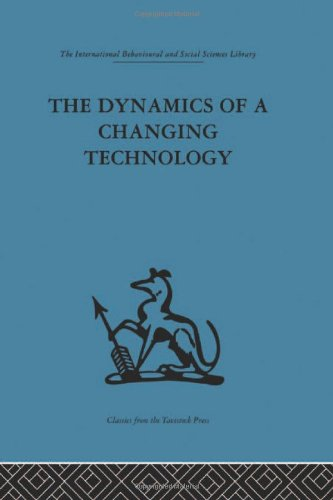 The Dynamics of a Changing Technology: A case study in textile manufacturing (International Behavioural and Social Scien