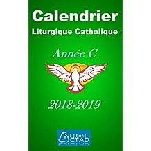 Calendrier liturgique catholique 2018-2019 (Année C) (French Edition)