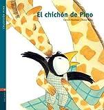 img - for El Chichon De Pino/ the Bump of Pino (Coleccion Pino) (Spanish Edition) book / textbook / text book