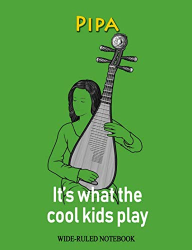 Pipa: It's What the Cool Kids Play: Wide-Ruled Notebook (InstruMentals Notebooks)