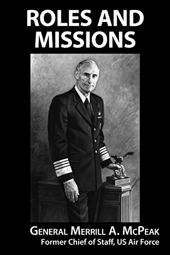 Roles and Missions (The Aerial View Trilogy Book 3) by [McPeak, General Merrill A.]