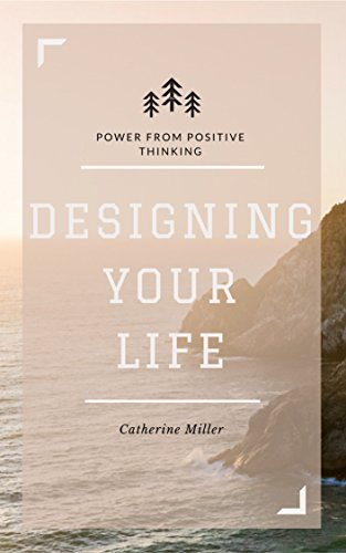 Download PDF Designing Your Life - Power From Positive Thinking