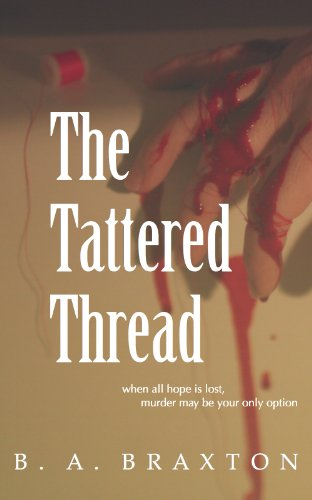 Book: The Tattered Thread (The Detective Rein Connery Series) by B. A. Braxton