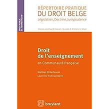 Droit de l'enseignement: en Communauté française (Répertoire pratique du droit belge) (French Edition)