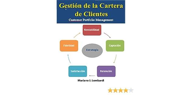 Gestión de la cartera de clientes: Cómo mejorar la cartera de clientes de su negocio eBook: Mariano J. Lombardi: Amazon.es: Tienda Kindle